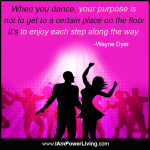WayneDyer_Dance_PowerLiving_TeresaKennedy_QuoteCardFJ