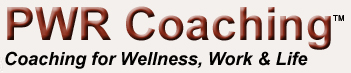 PWR Coaching: Coaching for Wellness, Work & Life