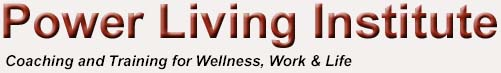 Power Living Institute: Coaching for Wellness, Work & Life